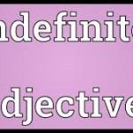 indefinite adjectives